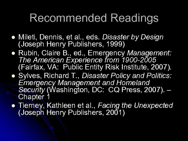 Recommended Readings l l Mileti, Dennis, et al. , eds. Disaster by Design (Joseph