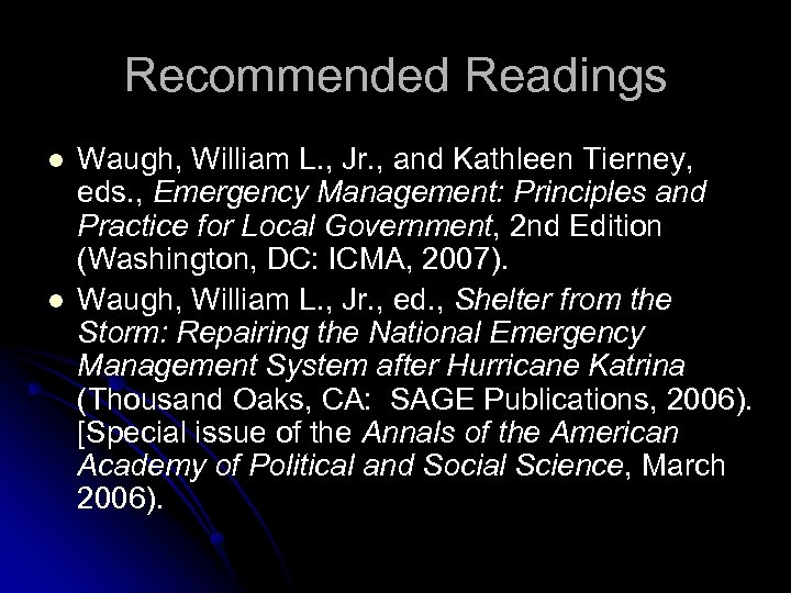 Recommended Readings l l Waugh, William L. , Jr. , and Kathleen Tierney, eds.