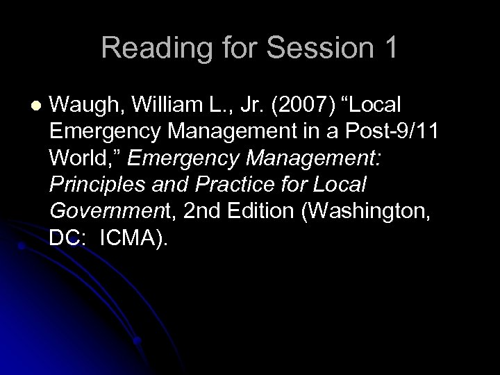 """Reading for Session 1 l Waugh, William L. , Jr. (2007) """"Local Emergency Management"""