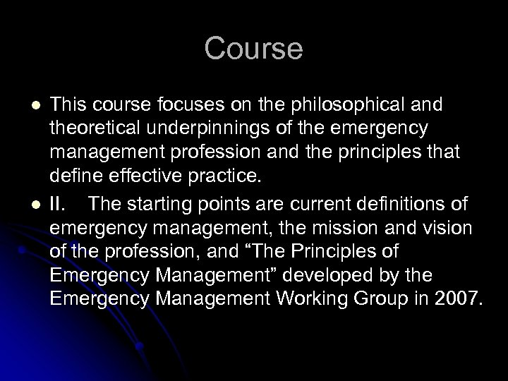 Course l l This course focuses on the philosophical and theoretical underpinnings of the