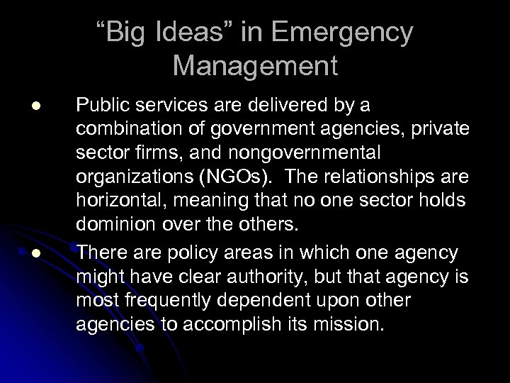 """""""Big Ideas"""" in Emergency Management l l Public services are delivered by a combination"""