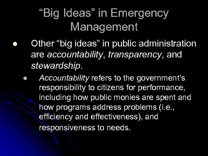 """""""Big Ideas"""" in Emergency Management Other """"big ideas"""" in public administration are accountability, transparency,"""