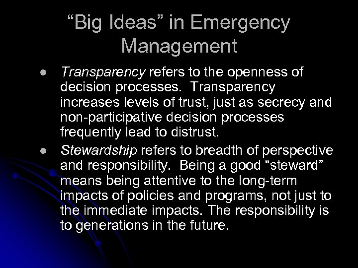 """""""Big Ideas"""" in Emergency Management l l Transparency refers to the openness of decision"""