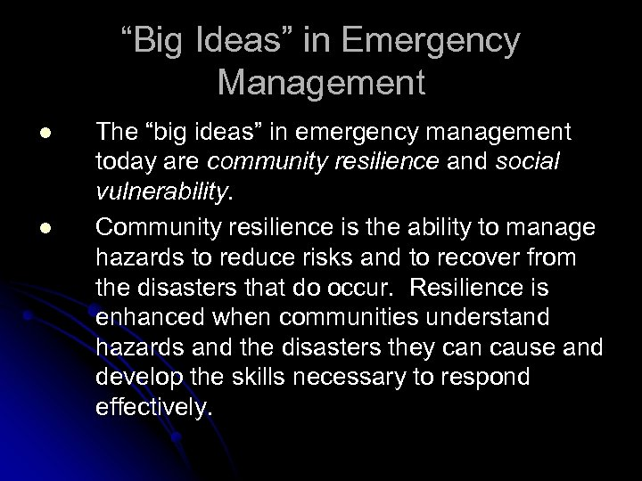 """Big Ideas"" in Emergency Management l l The ""big ideas"" in emergency management today"