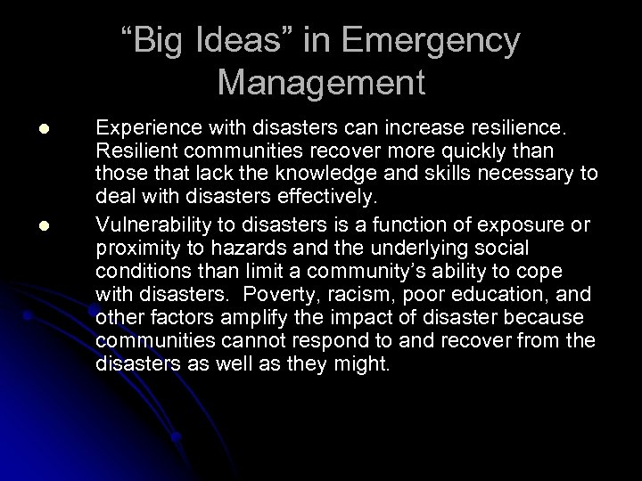 """""""Big Ideas"""" in Emergency Management l l Experience with disasters can increase resilience. Resilient"""