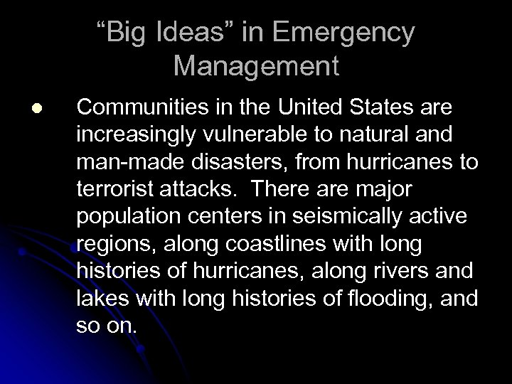 """""""Big Ideas"""" in Emergency Management l Communities in the United States are increasingly vulnerable"""
