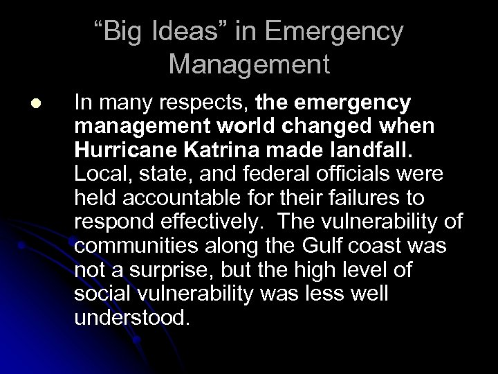 """""""Big Ideas"""" in Emergency Management l In many respects, the emergency management world changed"""