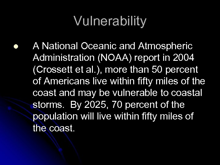 Vulnerability l A National Oceanic and Atmospheric Administration (NOAA) report in 2004 (Crossett et
