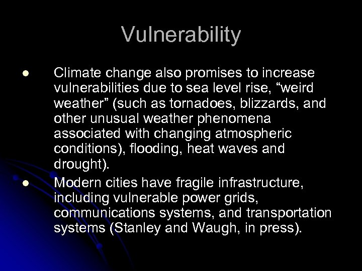 Vulnerability l l Climate change also promises to increase vulnerabilities due to sea level