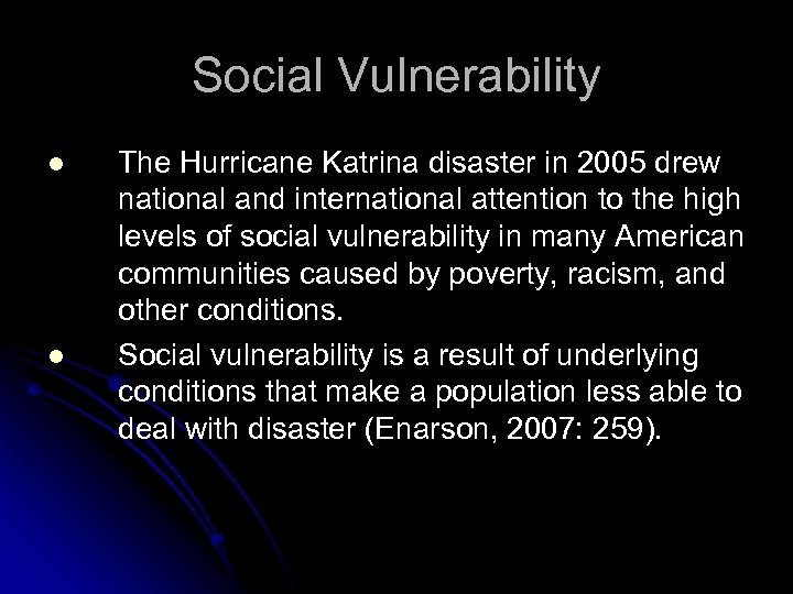 Social Vulnerability l l The Hurricane Katrina disaster in 2005 drew national and international