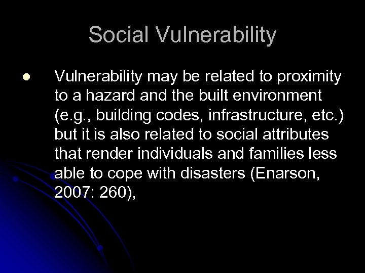 Social Vulnerability may be related to proximity to a hazard and the built environment