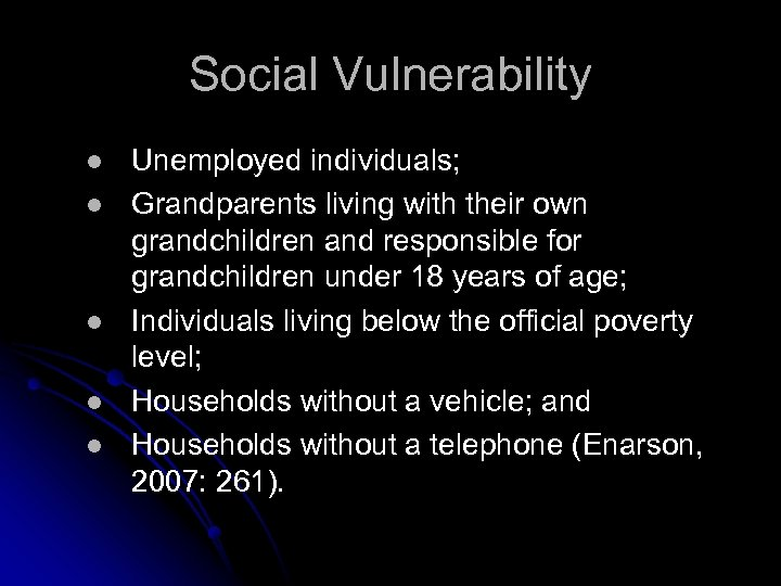 Social Vulnerability l l l Unemployed individuals; Grandparents living with their own grandchildren and
