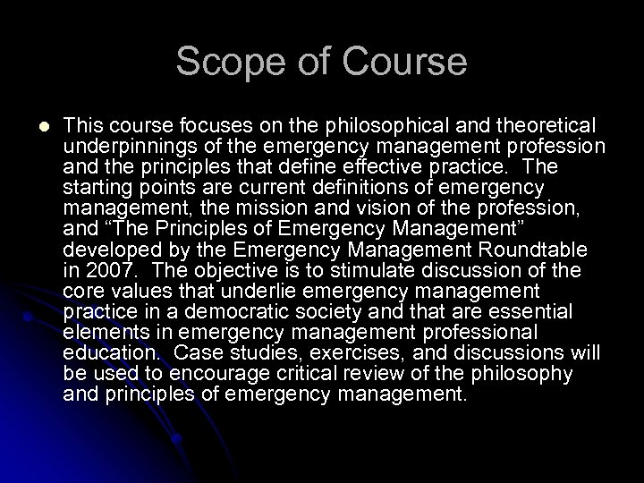Scope of Course l This course focuses on the philosophical and theoretical underpinnings of