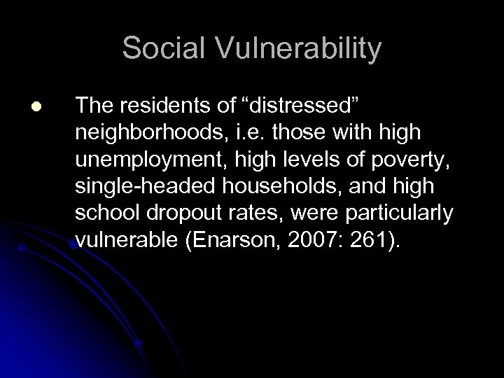 """Social Vulnerability l The residents of """"distressed"""" neighborhoods, i. e. those with high unemployment,"""