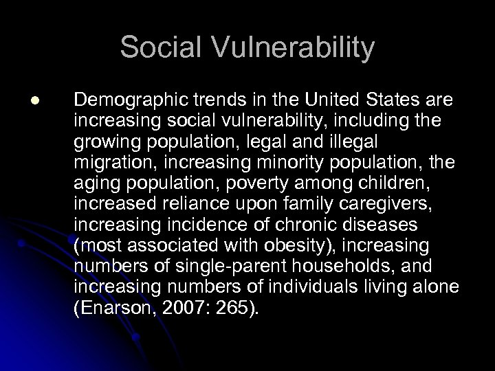 Social Vulnerability l Demographic trends in the United States are increasing social vulnerability, including