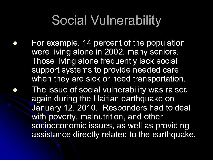 Social Vulnerability l l For example, 14 percent of the population were living alone