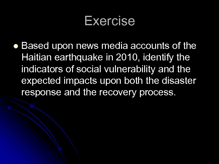 Exercise l Based upon news media accounts of the Haitian earthquake in 2010, identify
