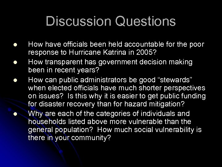 Discussion Questions l l How have officials been held accountable for the poor response