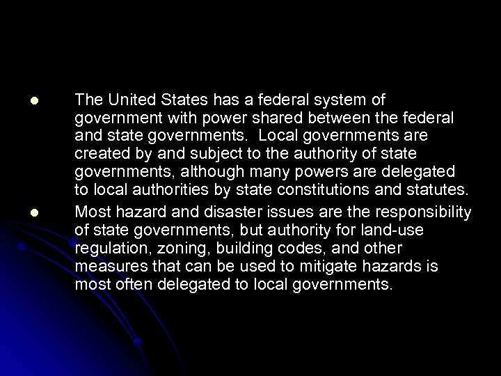 l l The United States has a federal system of government with power shared