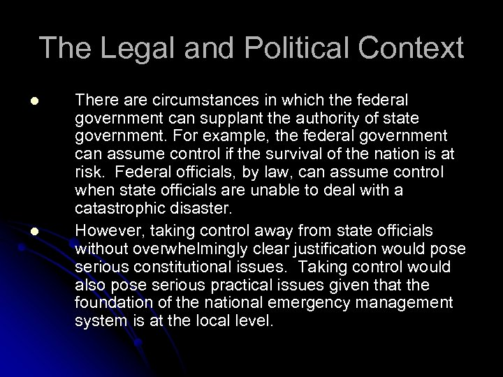 The Legal and Political Context l l There are circumstances in which the federal