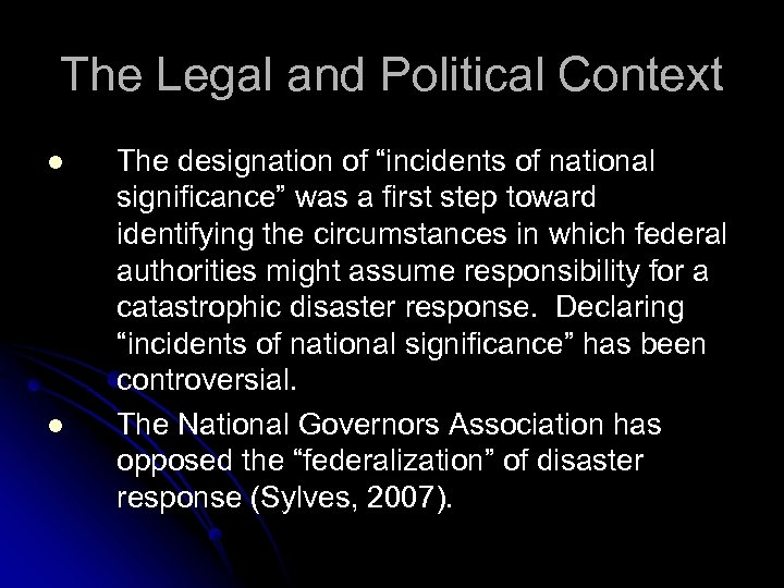 """The Legal and Political Context l l The designation of """"incidents of national significance"""""""