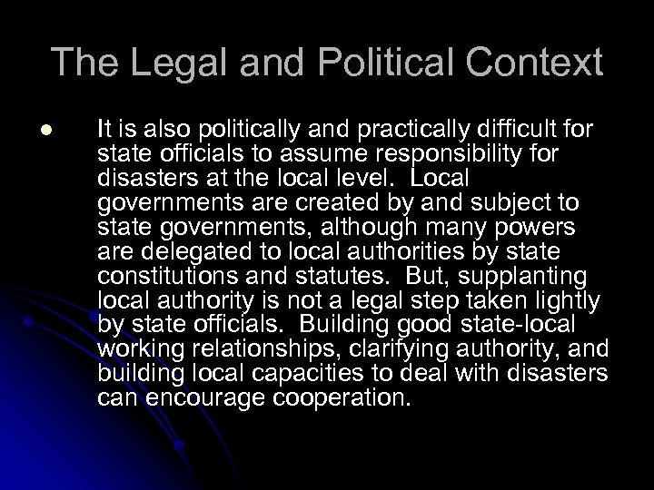 The Legal and Political Context l It is also politically and practically difficult for