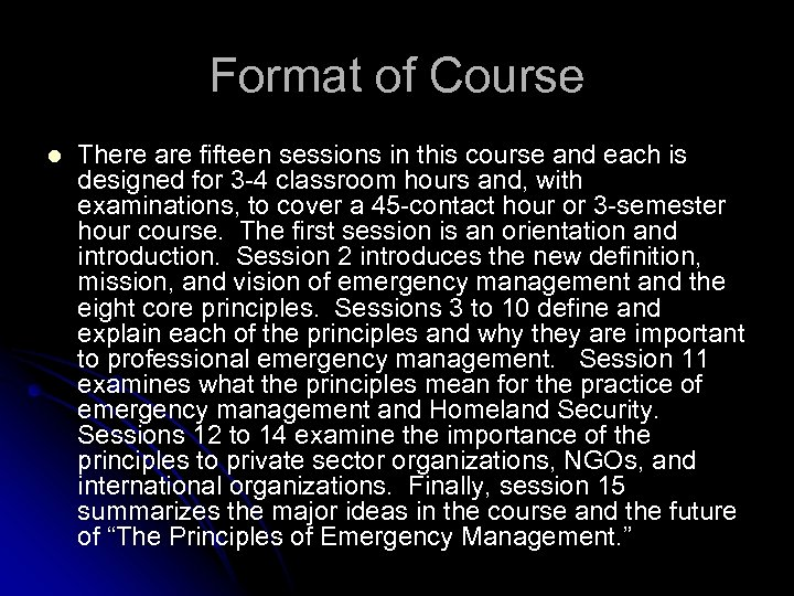 Format of Course l There are fifteen sessions in this course and each is