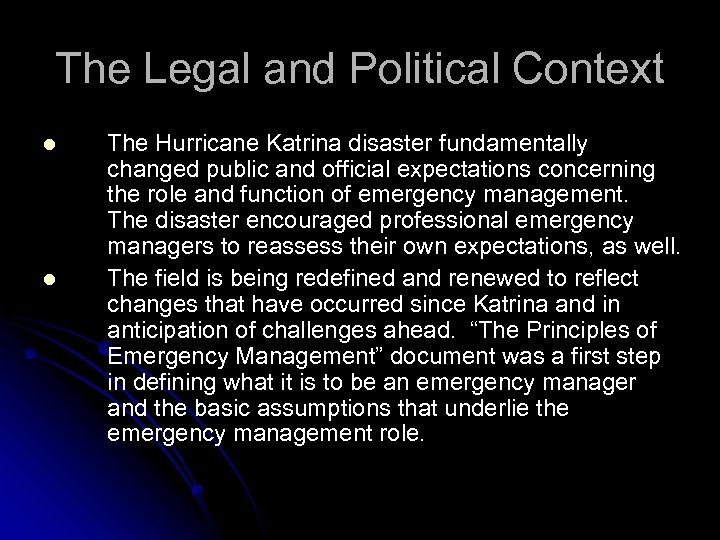 The Legal and Political Context l l The Hurricane Katrina disaster fundamentally changed public