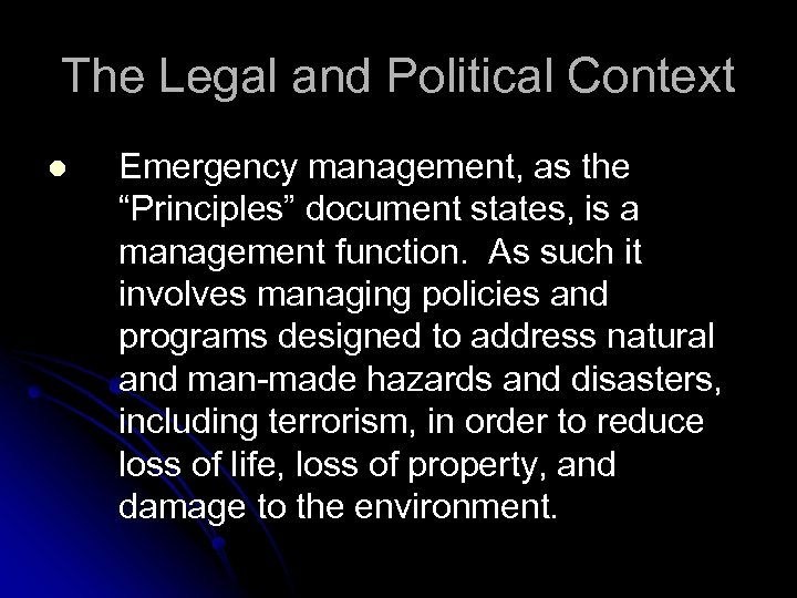 """The Legal and Political Context l Emergency management, as the """"Principles"""" document states, is"""