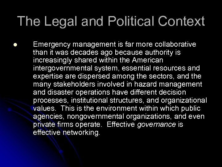 The Legal and Political Context l Emergency management is far more collaborative than it