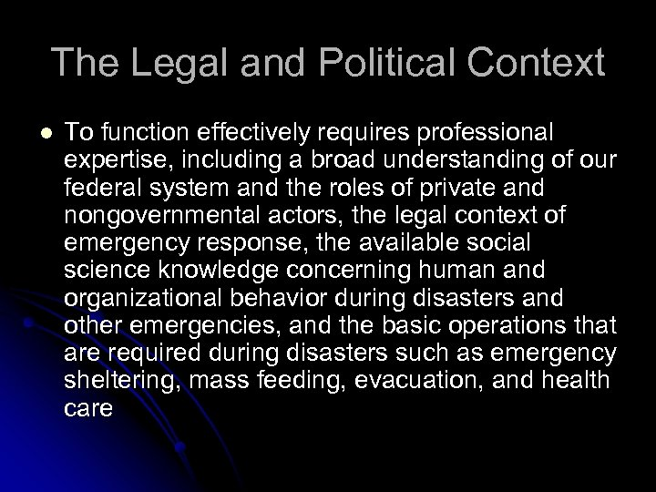 The Legal and Political Context l To function effectively requires professional expertise, including a