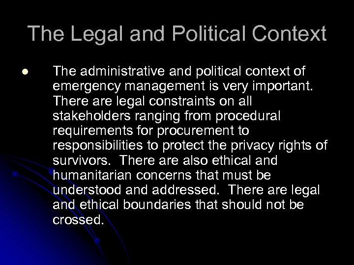 The Legal and Political Context l The administrative and political context of emergency management