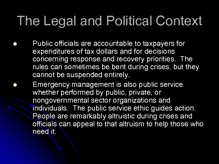 The Legal and Political Context l l Public officials are accountable to taxpayers for