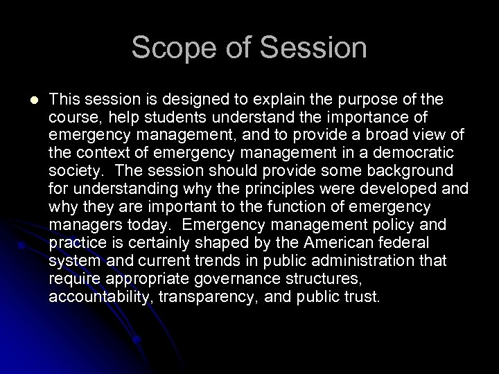 Scope of Session l This session is designed to explain the purpose of the