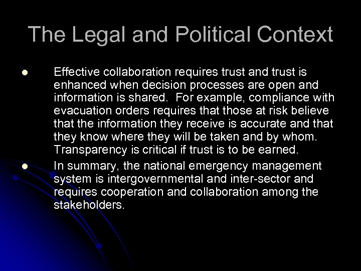 The Legal and Political Context l l Effective collaboration requires trust and trust is