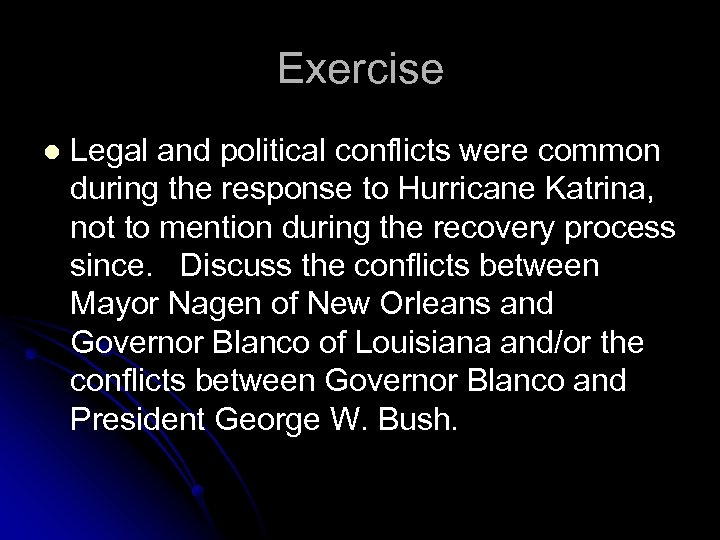 Exercise l Legal and political conflicts were common during the response to Hurricane Katrina,