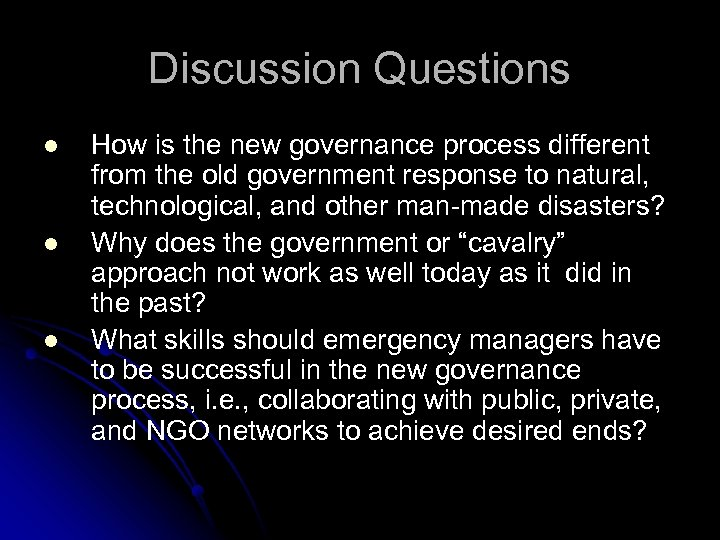 Discussion Questions l l l How is the new governance process different from the