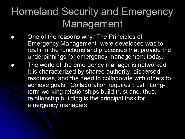 """Homeland Security and Emergency Management l l One of the reasons why """"The Principles"""