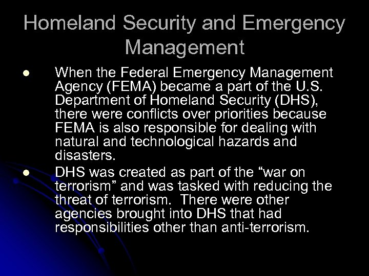 Homeland Security and Emergency Management l l When the Federal Emergency Management Agency (FEMA)