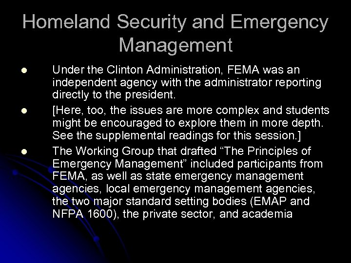 Homeland Security and Emergency Management l l l Under the Clinton Administration, FEMA was