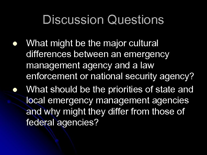 Discussion Questions l l What might be the major cultural differences between an emergency