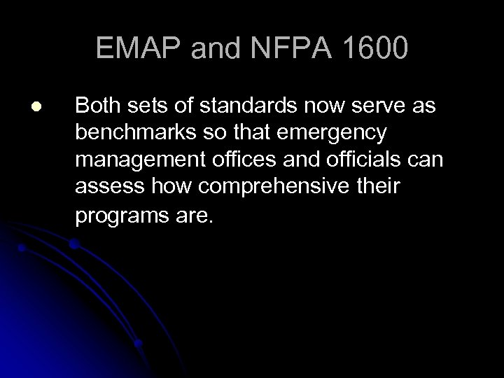 EMAP and NFPA 1600 l Both sets of standards now serve as benchmarks so