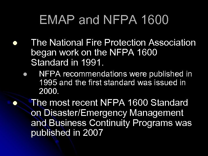 EMAP and NFPA 1600 The National Fire Protection Association began work on the NFPA