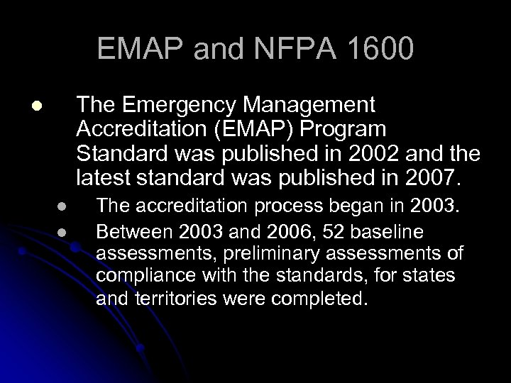 EMAP and NFPA 1600 The Emergency Management Accreditation (EMAP) Program Standard was published in