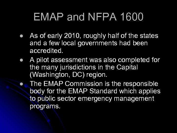 EMAP and NFPA 1600 l l l As of early 2010, roughly half of