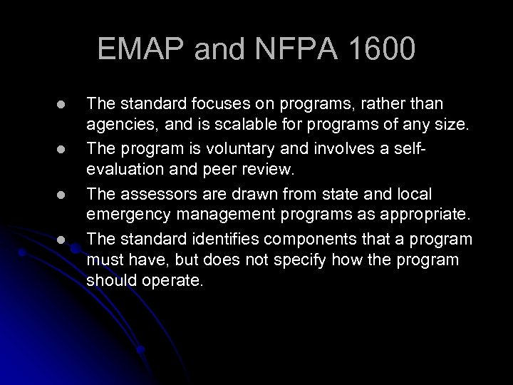EMAP and NFPA 1600 l l The standard focuses on programs, rather than agencies,