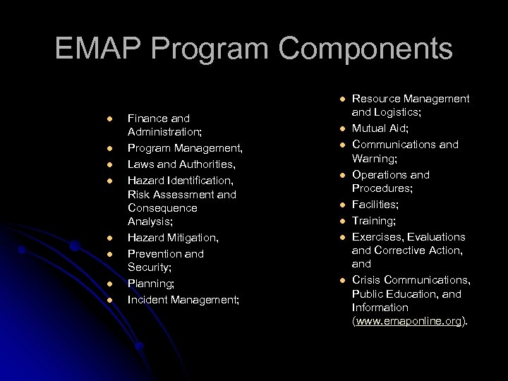 EMAP Program Components l l l l l Finance and Administration; Program Management, Laws