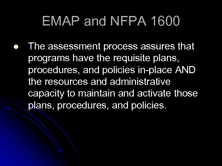 EMAP and NFPA 1600 l The assessment process assures that programs have the requisite