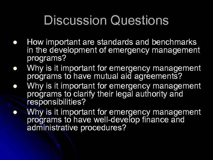 Discussion Questions l l How important are standards and benchmarks in the development of