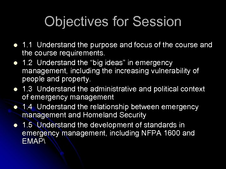 Objectives for Session l l l 1. 1 Understand the purpose and focus of
